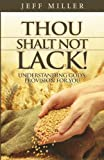 Thou Shalt Not Lack!: Understanding God's Provision for You