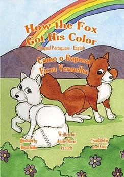 How the Fox Got His Color Bilingual Portuguese-English (Portuguese Edition) par [Crouch, Adele Marie]