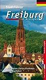 FREIBURG IM BREISGAU: Stadtführer, Deutsche Ausgabe - Peter Kalchthaler, Karl-Heinz Raach, Fotograf