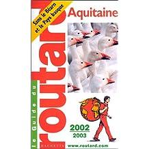 Guide du Routard Aquitaine 2002/03