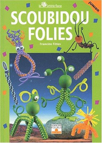 Scoubidou - Folies