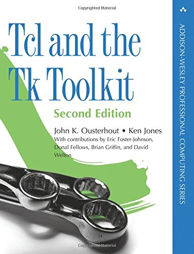 Tcl and the Tk Toolkit (2nd Edition) (Addison-Wesley Professional Computing)