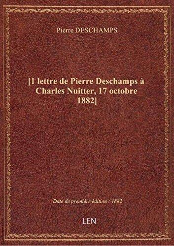 [1 lettre dePierreDeschamps CharlesNuitter, 17 octobre 1882]
