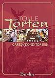 : Tolle Torten, Cafés und Konditoreien in Berlin