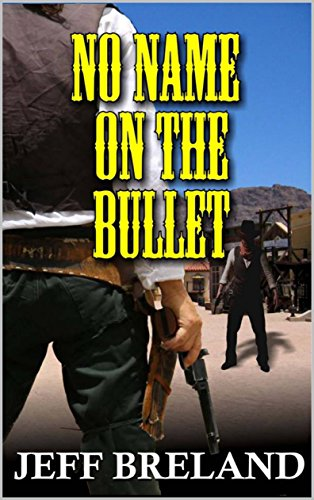 no-name-on-the-bullet-a-western-adventure-the-bounty-hunters-revenge-western-adventure-series-book-1