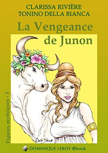 La Vengeance de Junon: Figures mythiques 3 (e-ros) par Clarissa Rivière