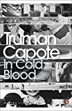 In Cold Blood : A True Account of a Multiple Murder and Its Consequences (Penguin Mod...