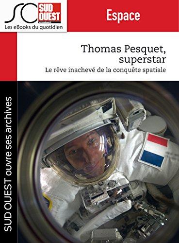 Thomas Pesquet superstar: Le rêve inachevé de la conquête spatiale