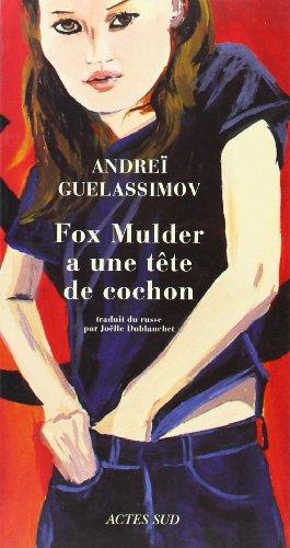 Fox Mulder a une tête de cochon : et autres nouvelles