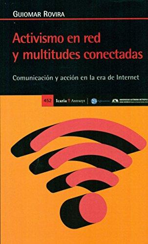Activismo en red y multitudes conectadas: Comunicación y acción en la era de Internet (Antrazyt) por Guioma Rovira