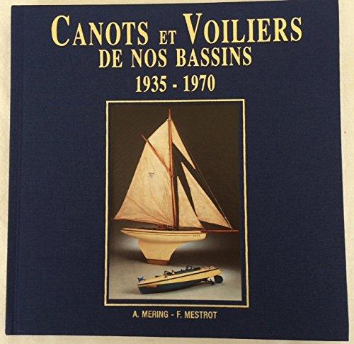 Canots et voiliers de nos bassins : La production française, 1935-1970