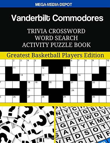 Vanderbilt Commodores Trivia Crossword Word Search Activity Puzzle Book: Greatest Basketball Players Edition