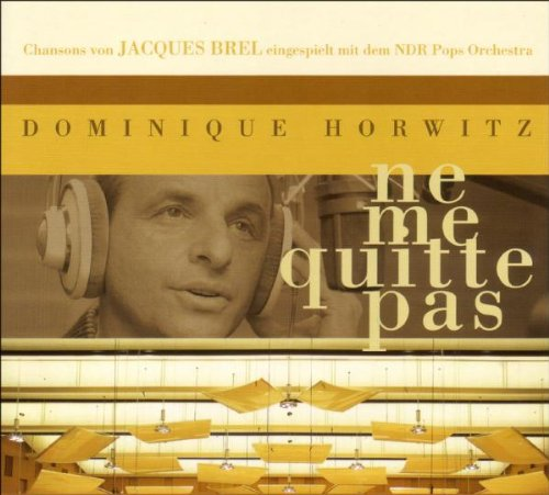 Dominique Horwitz: Ne Me Quitte Pas (Audio CD)