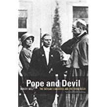 Pope and Devil: The Vatican's Archives and the Third Reich by Hubert Wolf (2012-05-07)