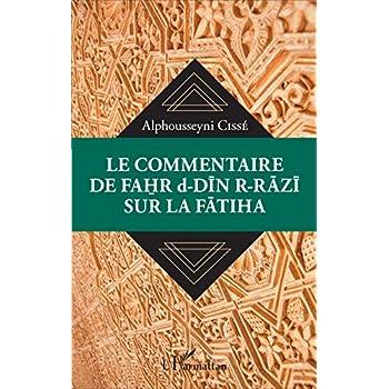 Le commentaire de Fahr d-Din R-Razi sur la Fatiha