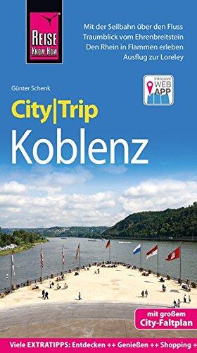 CityTrip Koblenz: Reiseführer mit Faltplan und kostenloser Web-App