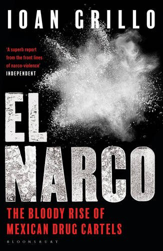 el-narco-the-bloody-rise-of-mexican-drug-cartels