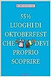 55œ luoghi dell'Oktoberfest che devi proprio scoprire