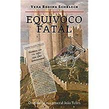 Equívoco Fatal: O crime da rua general João Telles (Portuguese Edition)