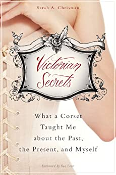 victorian-secrets-what-a-corset-taught-me-about-the-past-the-present-and-myself