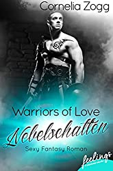 Warriors of Love: Nebelschatten: Sexy Fantasy Roman: 1