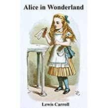 Alice in Wonderland: Alice's Adventures in Wonderland (non illustrated) (English Edition)