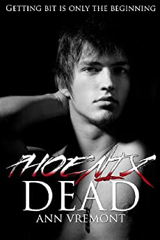 Phoenix Dead (New Adult Dark Romance) (The Vampire Years) (English Edition) di [Vremont, Ann]