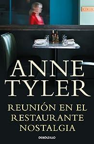 Reunión en el restaurante Nostalgia par Anne Tyler