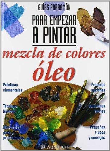 Guías Parramón para empezar a pintar mezcla de colores óleo