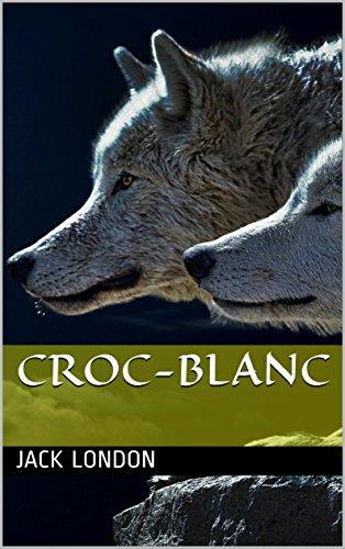 Croc-Blanc: ilustrado (French Edition)