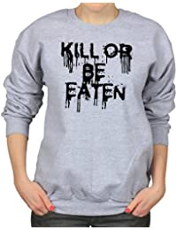 Kill Or Be Eaten Drips Horror Zombie Film B-Movie Apocalypse Womens Sweatshirt