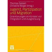 Jugend, Partizipation und Migration: Orientierungen im Kontext von Integration und Ausgrenzung