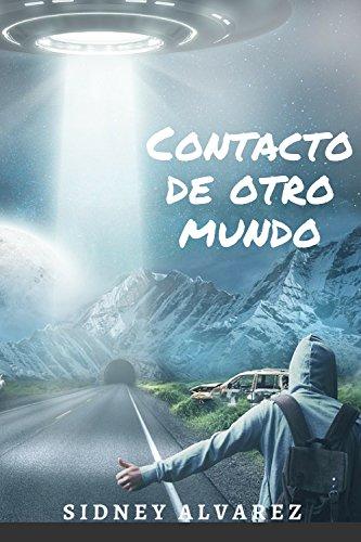 Contacto de otro mundo por Sidney Alvarez