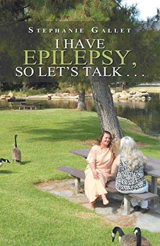 I Have Epilepsy, so Let's Talk . . . (English Edition)