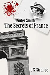 Winter Smith: The Secrets of France: Volume 2