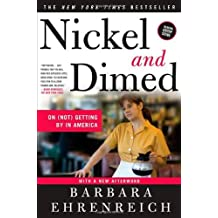 Nickel and Dimed: On (Not) Getting By in America by Barbara Ehrenreich (2008-06-24)
