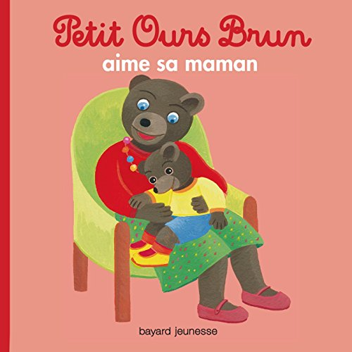 Petit Ours Brun aime sa maman par Marie Aubinais