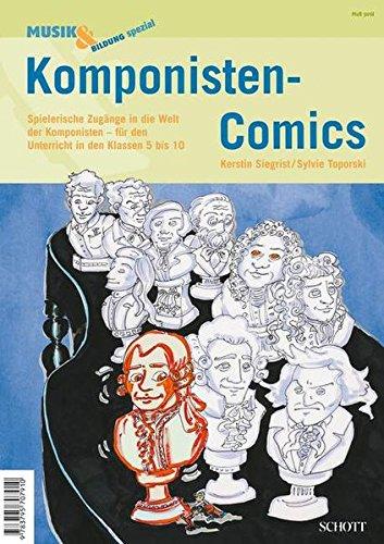 Komponisten-Comics: Spielerische Zugänge in die Welt der Komponisten – für den Unterricht in den Klassen 5-10 (Musik & Bildung)