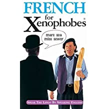 [(French for Xenophobes : Speak the Lingo by Speaking English)] [By (author) Drew Launay ] published on (March, 2004)