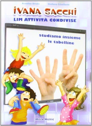 LIM attivit condivise. Studiamo insieme le tabelline. Con CD-ROM di Sacchi, Ivana (2011) Tapa blanda reforzada