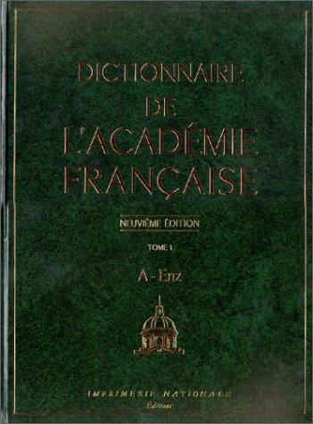 Dictionnaire de l'Académie française - Tome 1 - A - Enz par Anonyme