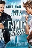 Family Man by Heidi Cullinan, Marie Sexton