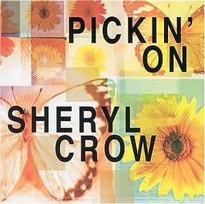 Pickin'on Sheryl Crow