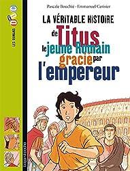 La véritable histoire de Titus, le jeune romain grâcié par l'empereur
