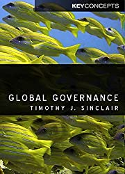 Global Governance (Key Concepts) by Timothy J. Sinclair (2012-07-09)