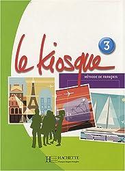 Le Kiosque: Niveau 3 Livre de L'Eleve