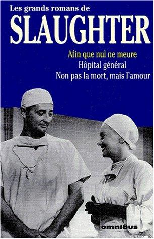Afin que nul ne meure ; Hôpital général ; Non pas la mort, mais l'amour