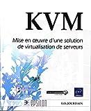 KVM - Mise en oeuvre d'une solution de virtualisation de serveurs