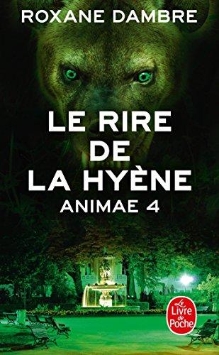 Le Rire de la Hyène (Animae, Tome 4) par Roxane Dambre