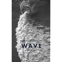 Wave: Surf Photography (English Edition)